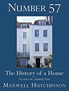 Number 57: The History of a House by Maxwell…