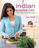 Anand, Anjum: Indian Every Day: Light, Healthy Indian Food
