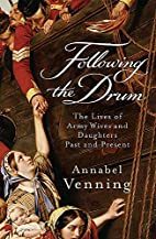 Following the Drum: The Lives of Army Wives…