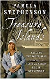 Pamela, Stephenson: Treasure Islands: Sailing the South Seas in the Wake of Fanny And Robert Louis Stevenson