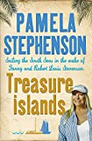 Stephenson, Pamela: Treasure Islands: Sailing the South Seas in the Wake of Fanny And Robert Louis Stevenson