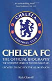 Glanvill, Rick: Chelsea Fc: The Official Biography, the Definitive Story of the First 100 Years