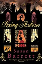 Fixing Shadows by Susan Barrett