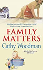FAMILY MATTERS by Cathy Woodman