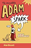 Bissett, Alan: The Incredible Adam Spark