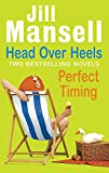 Jill Mansell: Head Over Heels: WITH Perfect Timing