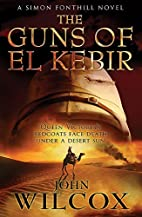 The Guns of El Kebir by John Wilcox