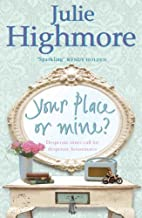 Your Place or Mine by Julie Highmore