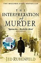 Interpretation Of Murder, The by Jed…