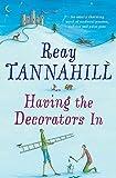 Tannahill, Reay: Having the Decorators in