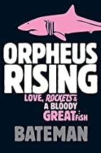 Orpheus Rising by Colin Bateman