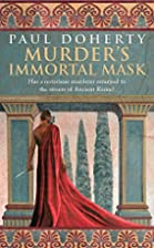 Murder's Immortal Mask by Paul Doherty