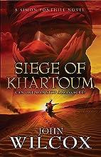 Siege of Khartoum (Simon Fonthill Series) by…