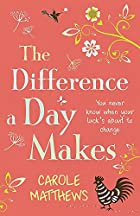 The Difference a Day Makes by Carole…