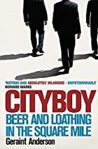 Cityboy: Beer and Loathing in the Square…