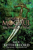 Brothers at War (Empire of the Moghul) by…