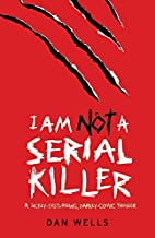 I Am Not A Serial Killer (John Cleaver) by…