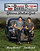 The Fabulous Baker Brothers: Glorious…