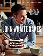 John Whaite Bakes: Recipes for Every Day and…