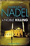Nadel, Barbara: A Noble Killing (Inspector Ikmen Mysteries)
