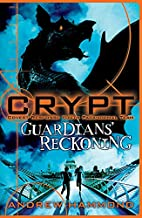 Guardians' Reckoning (CRYPT) by Andrew…