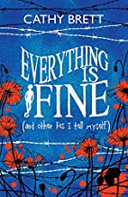 Everything is Fine (and Other Lies I Tell…