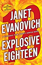 Explosive Eighteen (Stephanie Plum) by Janet…