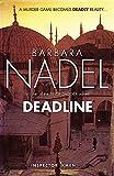 Nadel, Barbara: Deadline (Inspector Ikmen Mysteries)