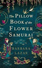 The Pillow Book of the Flower Samurai by…