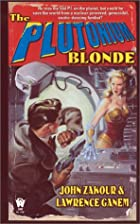 The Plutonium Blonde by John Zakour