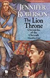 Roberson, Jennifer: The Lion Throne (Chronicles of the Cheysuli - Omnibus Four)