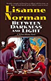 Norman, Lisanne: Between Darkness and Light