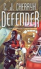 Defender (Foreigner) by C. J. Cherryh
