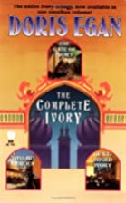 The Complete Ivory : Includes Gate of Ivory;…