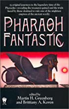 Pharaoh Fantastic by Martin Harry Greenberg