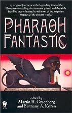 Pharaoh Fantastic by Martin Harry Greenberg