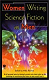 [???]: Women Writing Science Fiction As Men