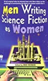 Resnick, Mike: Men Writing Science Fiction As Women