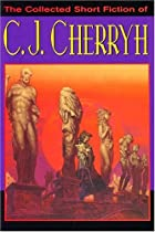 The Collected Short Fiction of C.J. Cherryh&hellip;