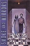Huff, Tanya: Smoke and Mirrors (Smoke, Book 2)