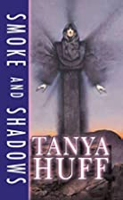 Smoke and Shadows by Tanya Huff