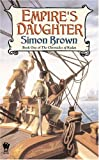 Brown, Simon: Empire's Daughter (The Chronicles of Kydan, Book 1)