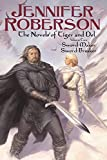 Roberson, Jennifer: Sword-Maker/ Sword-Breaker: The Novels of Tiger And Del