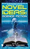 Thomsen, Brian M.: Novel Ideas--Science Fiction
