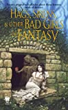 Little, Denise: Hags, Sirens, And Other Bad Girls of Fantasy