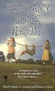 Fantasy Gone Wrong by Martin Harry Greenberg