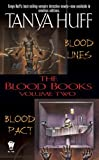 Tanya Huff: The Blood Books, Vol. 2 (Blood Lines / Blood Pact)