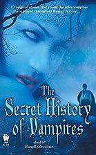 The Secret History Of Vampires by Darrell…