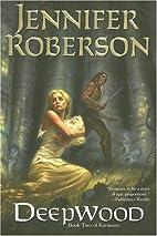 Deepwood: Karavans #2 by Jennifer Roberson