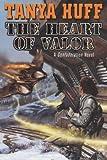Huff, Tanya: The Heart of Valor (Valor Novel)